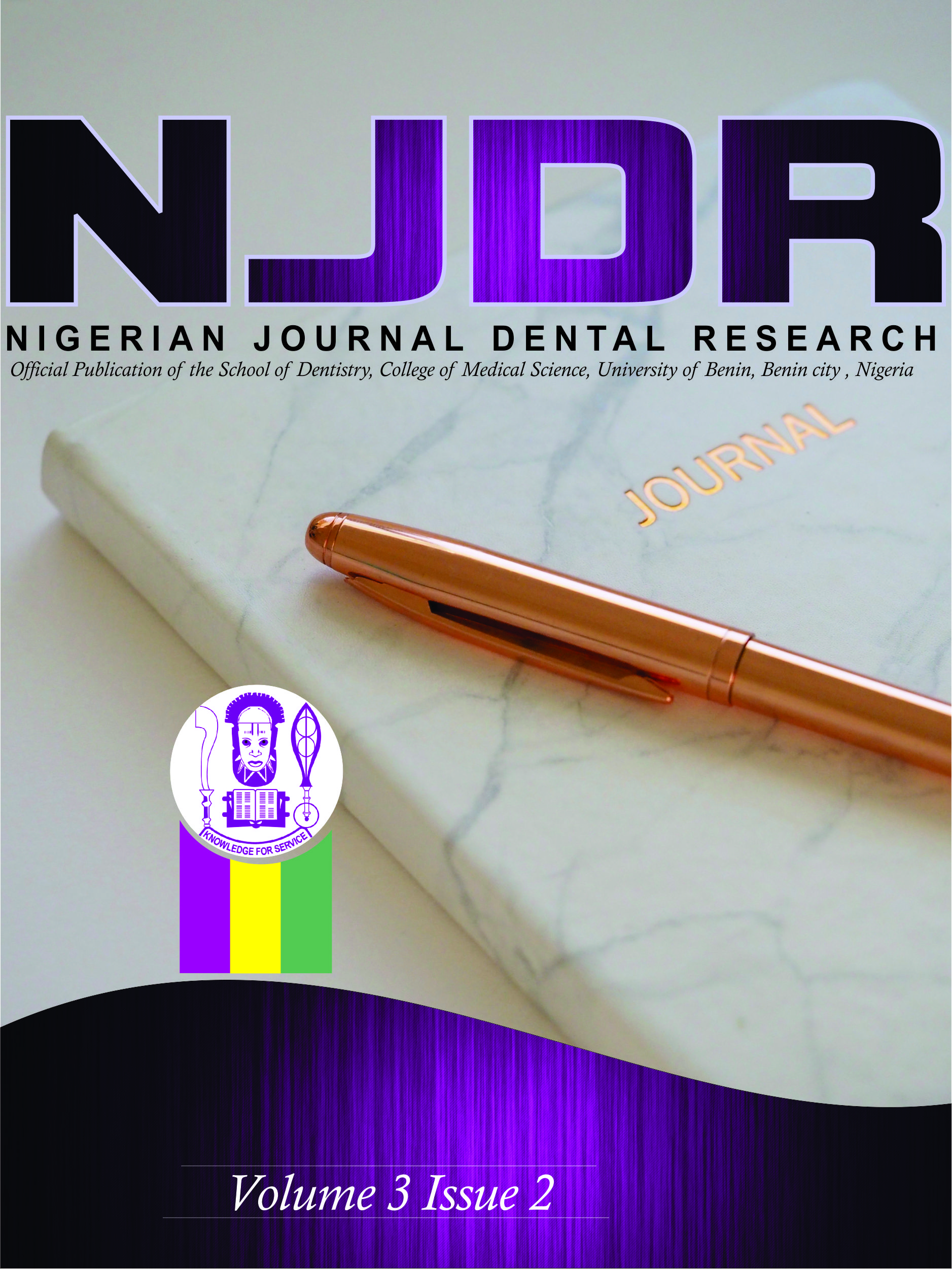 View Vol. 3 No. 2 (2018): NIGERIAN   JOURNAL OF DENTAL   RESEARCH